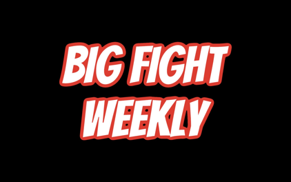 Big Fight Weekly