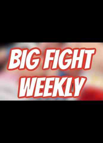 Big Fight Weekly Episode 15
