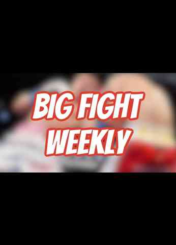 Big Fight Weekly - Episode 2