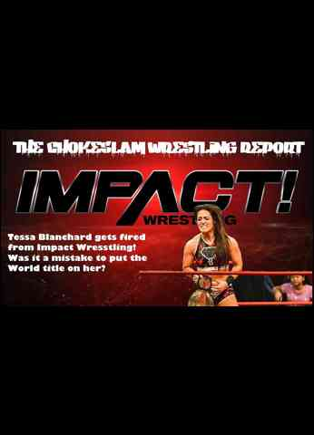 Tessa Blanchard gets fired from Impact Wrestling! Was it a mistake to put the World title on her?