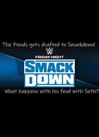The Fiend get drafted to Smackdown! What happens to his feud with Seth?