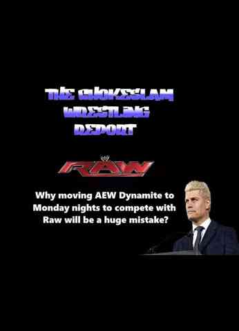 Why moving AEW Dynamite to Monday Nights to compete with WWE Raw will be a huge mistake?