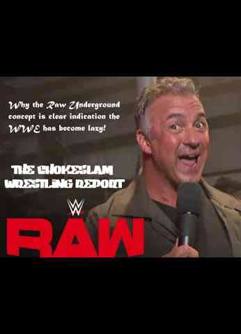 Why the new Raw Underground concept is a clear indication that the WWE has become lazy!