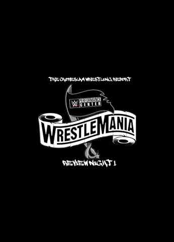 WRESTLEMANIA 36 NIGHT 1 REVIEW, KEVIN OWENS VS THE MONDAY NIGHT MESSIAH SETH ROLLINS AND MORE!