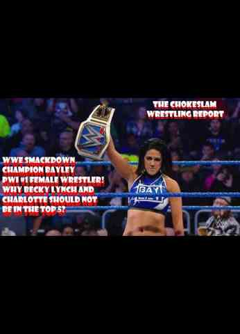 WWE SD Women's Champ Bayley, PWI #1 Female Wrestler. Why Becky & Charlotte dont belong in the top 5?
