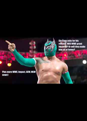 WWE Sin Cara asks for his release, will it be granted or will he sit out? Plus AEW, MLW, NXT News!