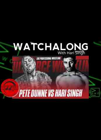 *** PETE DUNNE Vs HARI SINGH *** Special FFW Watchalong with Hari Singh