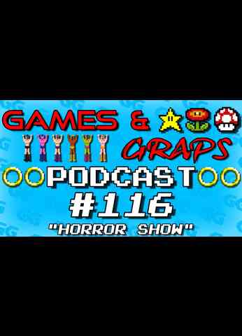 Horror Show | Games & Graps #116