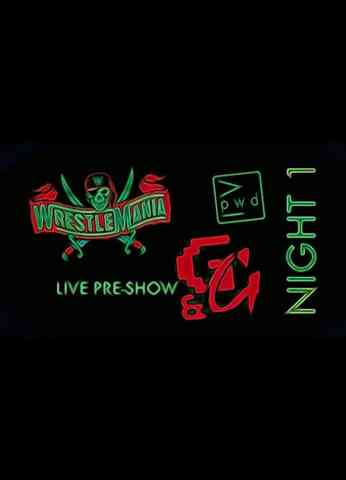 WrestleMania 37 NIGHT ONE - Pre Show Before The Pre Show LIVE!!