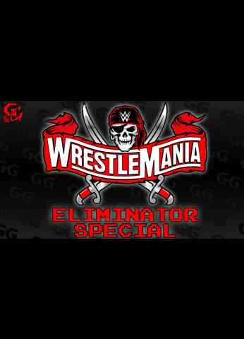 Wrestlemania ELIMINATOR | Games & Graps SPECIAL