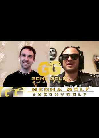 Gone Gold Podcast - Mechawolf