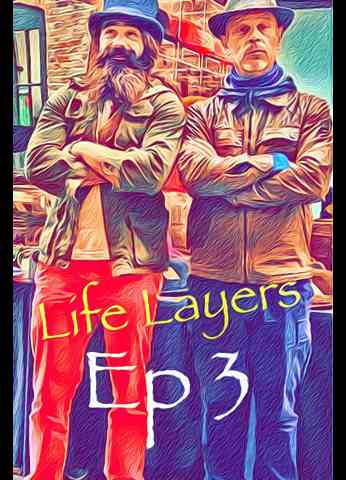 Life Layers With William Eaver - Episode 3