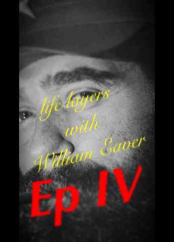 Life Layers With William Eaver - Episode 4