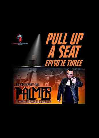Pull Up A Seat | Episode 03 | Palmer The Necessary Evil