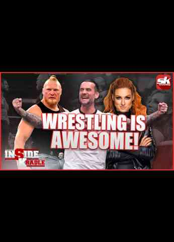 CM Punk, Becky Lynch and Brock Lesnar are back! Wrestling is awesome!   InSide Kradle Ep. 17