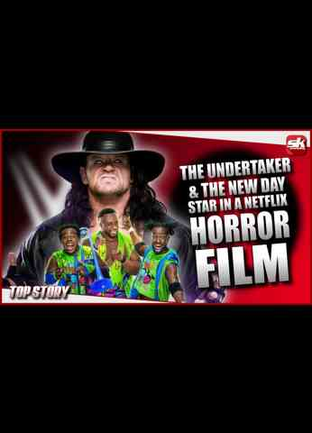 The Undertaker & The New Day to star in a Netflix horror film   SK Wrestling Top Story