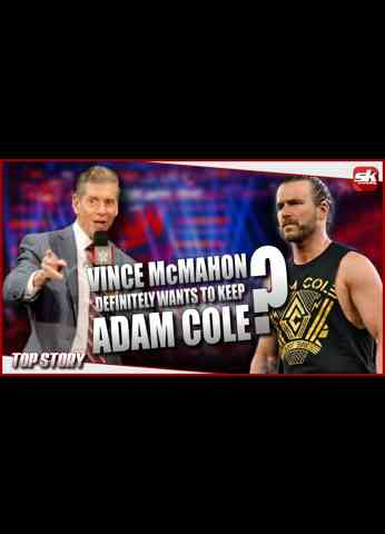 Vince McMahon wants Adam Cole to stay?   Sk Wrestling Top Story