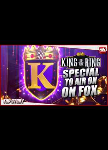 WWE King of The Ring Special coming to FOX; Will the tournament return? | SK Wrestling Top Story