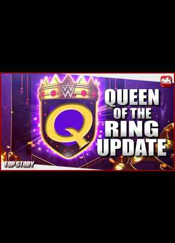 WWE Queen of the Ring Update | SK Wrestling Top Story