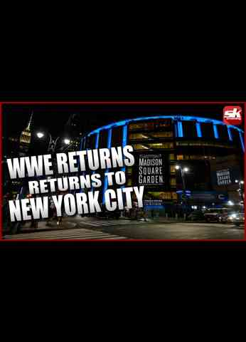 WWE Returning to the World's Most Famous Arena in NYC   SK Wrestling Top Story