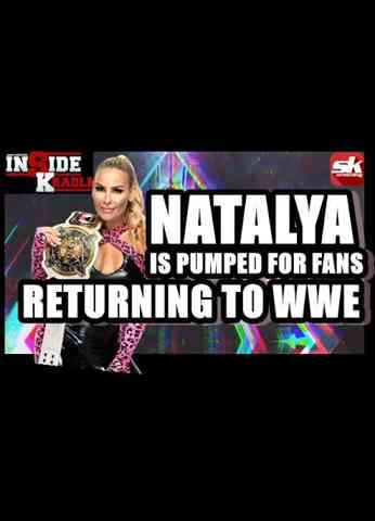 WWE's Natalya Exclusive Interview; AEW Fyter Fest and WWE MITB!   InSide Kradle