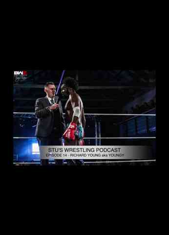 Stu's Wrestling Podcast - Episode 14 Richard Young (aka Youngy)