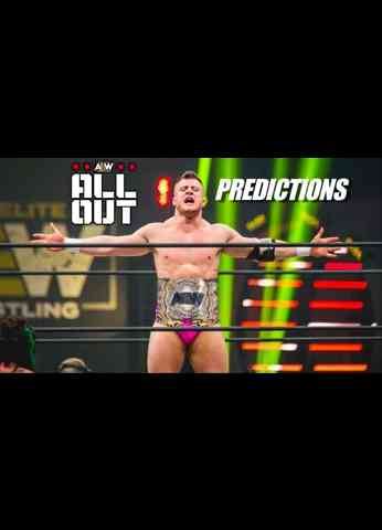 AEW - ALL OUT PREDICTIONS New Champions?