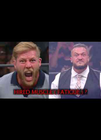 HIRED MUSCLE (FATIGUE) AEW Report 11-4-19
