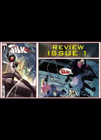 Silk Issue 1 Comic Book Review 2021