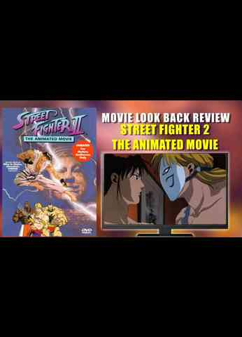 Street Fighter 2 The Animated Movie Look Back Review
