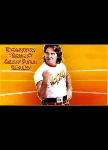 A&E Biography - Rowdy Roddy Piper Review