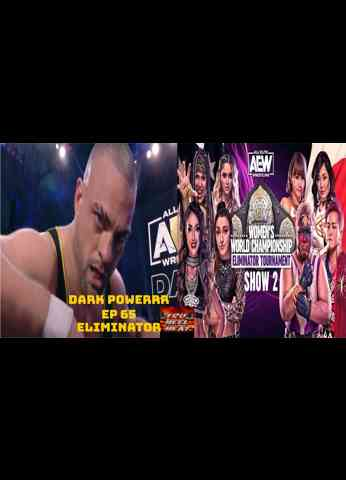"AEW Dark (2/23/21) & AEW Women's Eliminator Tournament Show 2 Review - Dark Power Ep 65 ""Eliminator"""