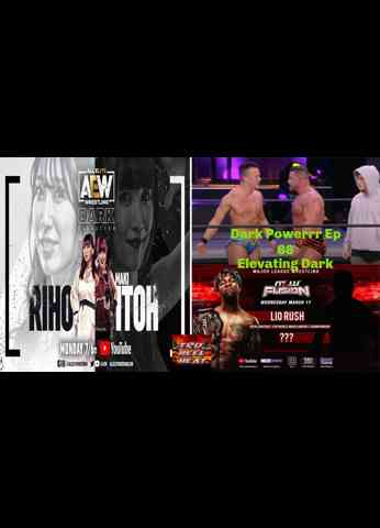 AEW Dark: Elevation (3/15/21)/AEW Dark (3/16/21)/MLW Fusion (3/17/21) Review - Dark Powerrr Ep 68
