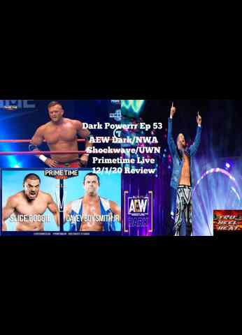 AEW Dark/UWN Primetime Live/NWA Shockwave (12/1/20) Review - Dark Powerrr Ep 53