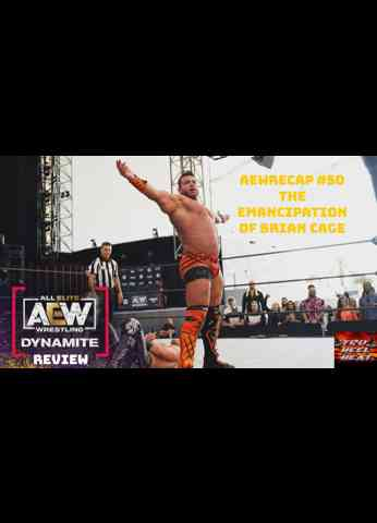 "AEW Dynamite (4/28/21) Review - AEWrecap #50 ""The Emancipation of Brian Cage"""
