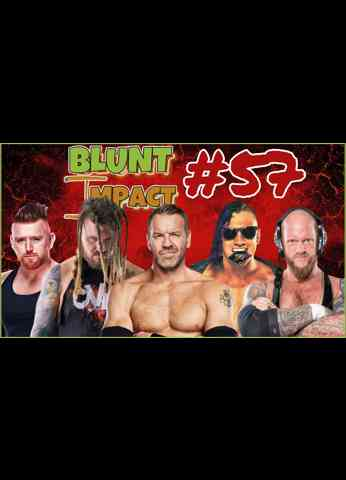 Blunt Impact #57 - IMPACT Wrestling (10/7/21) Review