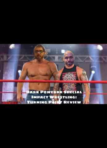 Dark Powerrr Special - Impact Wrestling Turning Point Review