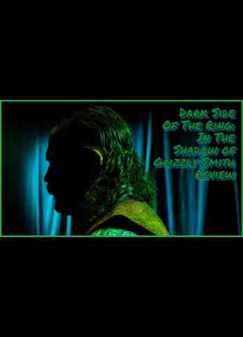Dark Side of the Ring - In The Shadow Of Grizzly Smith REVIEW