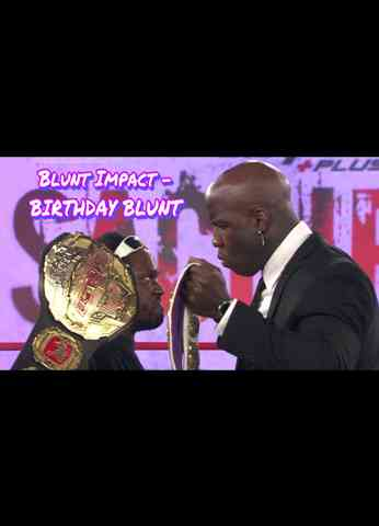 Impact Wrestling (3/9/21) Review - Blunt Impact - BIRTHDAY BLUNT