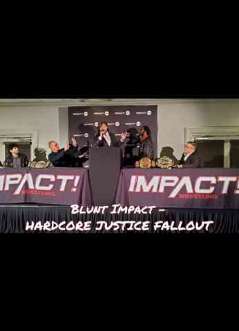 Impact Wrestling (4/15/21) Review - Blunt Impact - HARDCORE JUSTICE FALLOUT