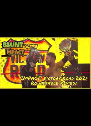 IMPACT Wrestling Victory Road 2021 Review - Blunt Impact Special