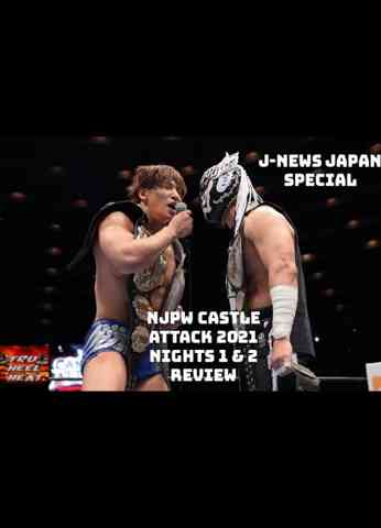 NJPW Castle Attack Night 1 & 2 Review - J-News Japan Special