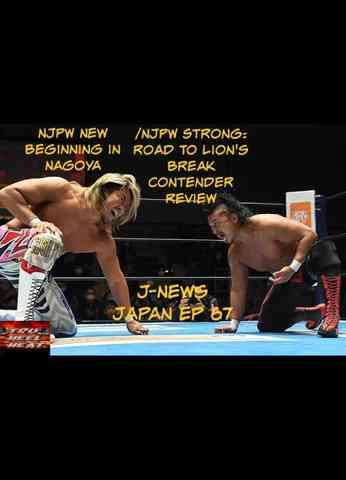 NJPW New Beginning in Nagoya & Road to Lion's Break Contender Review - J-News Japan Ep 67