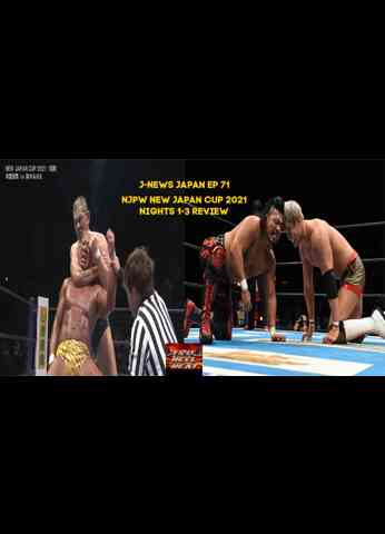 NJPW New Japan Cup 2021 Night 1-3 Review - J-News Japan Ep 71