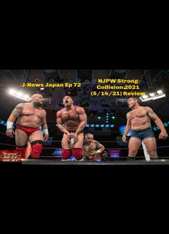 NJPW Strong Collision 2021 (5/14/21) Review - J-News Japan Ep 72