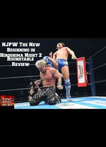 NJPW The New Beginning in Hiroshima Night 2 Roundtable Review