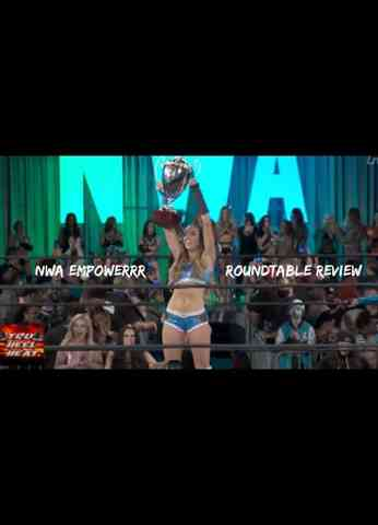 NWA Empowerrr LIVE Roundtable Review