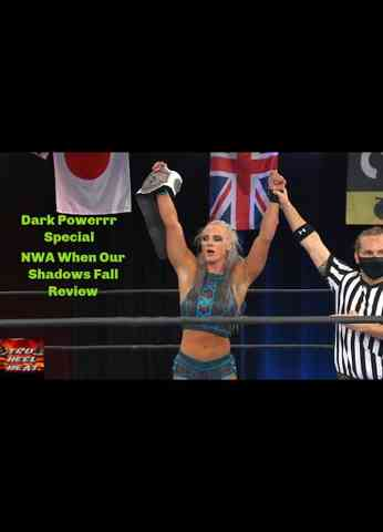 NWA When Our Shadows Fall Review - Dark Powerrr Special