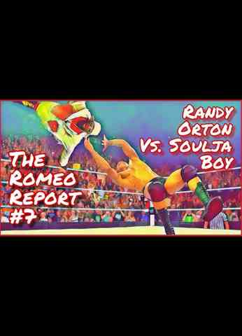 The Romeo Report #7 - Randy Orton vs. Soulja Boy