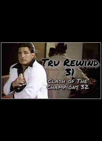 Tru Rewind #31 - Clash of The Champions 32